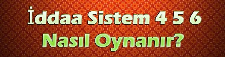 Sistem 4 5 6 Nasıl Oynanır?, Sistem 4 5 6 Nasıl Hesaplanır?, Sistem 4 5 6'da Kaç Maç Tutması Lazım?, Sistem 4 5 6 Kuponunda 1 Maç İptal Olursa, Sistem 4 5 6 Nasıl Hesaplanır?, İddaa Sistem 4 5 6 Nedir?